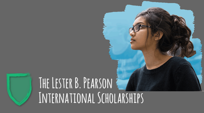 Lester B. Pearson International Scholarship Program 2020/2021 to Research Study at the University of Toronto
