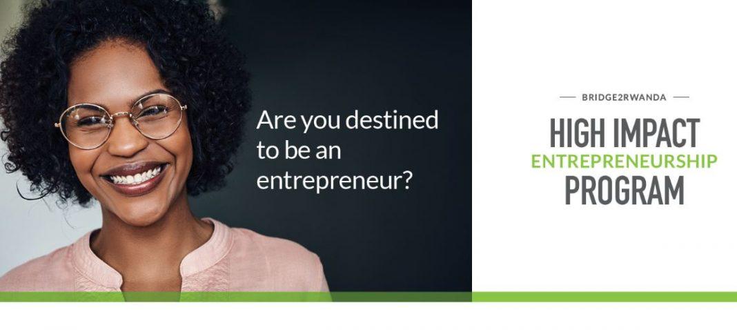 Bridge2Rwanda High Effect Entrepreneurship Program 2019 for Rwandans and Kenyans (Fully-funded)