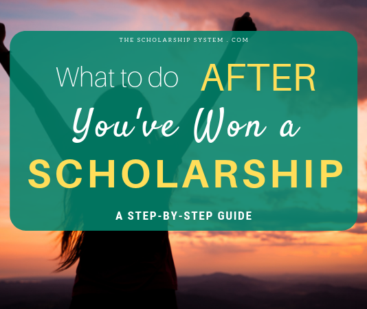 What to do AFTER You have actually Won a Scholarship