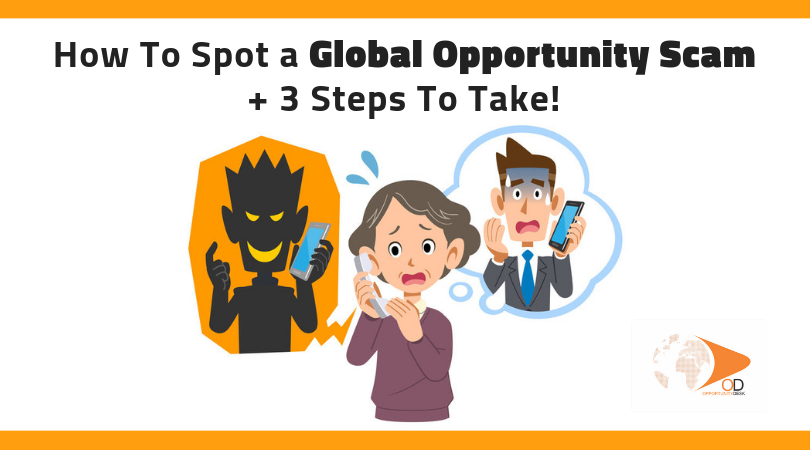 How to Identify a Worldwide Chance Rip-off and 3 Actions to Take!