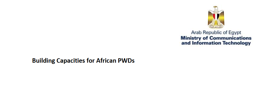 The National Academy of Infotech for individuals with impairments (NAID) Structure Capabilities for African PWDs (Totally Moneyed to Egypt)
