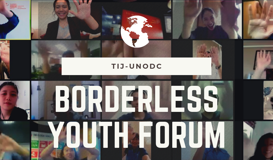 TIJ/UNODC Borderless Youth Online Forum 2019 on Justice, Partnership, and Sustainable Advancement