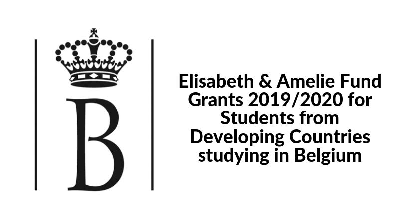 Elisabeth & & Amelie Fund Grants 2019/2020 for Trainees from Establishing Nations studying in Belgium