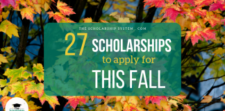 27 Scholarships To Obtain This Fall