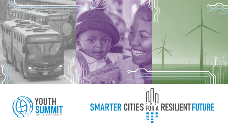Register to Go To: The World Bank Youth Top 2019: Smarter Cities for a Resistant Future– Washington DC, U.S.A..