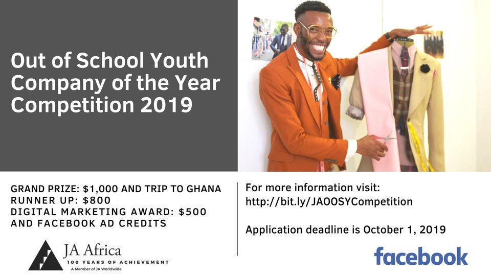 JA Africa/Facebook 2019 Out Of School Youth (OOSY) Business of the Year Competitors ($ 1,000 prize money & & Completely Moneyed to Accra, Ghana)