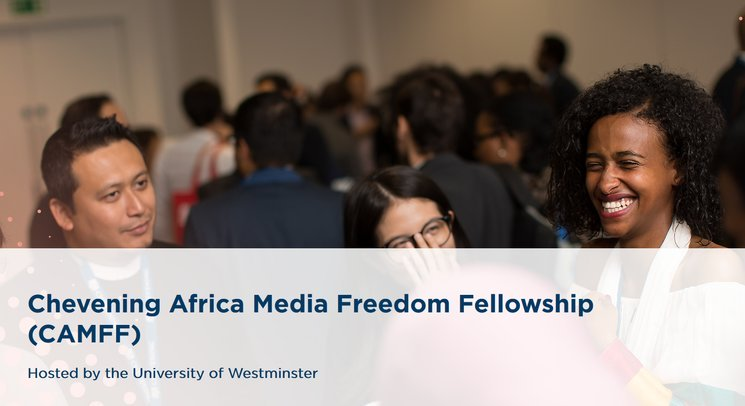 Chevening Africa Media Liberty Fellowship (CAMFF) 2020 for mid-senior level African Experts (Completely Moneyed to the UK)