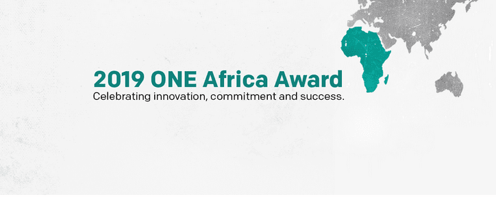 2019 ONE Africa Award ($USD 100,000) for Sustainable Development Goals Driven Projects.