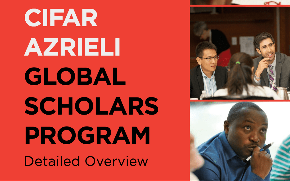 CIFAR Azrieli Global Scholars program 2020 for Early Career Researchers (Funded to Toronto, Canada & CDN $100,000 in Funding)