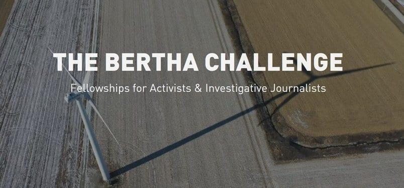 2020 Bertha Foundation Challenge Fellowships for Activists & Investigative Journalists