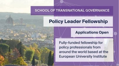 European University Institute (EUI) School of Transnational Governance 2020/2021 Policy Leader Fellowship (Fully Funded to Florence, Italy with € 2,500 Monthly Grant)