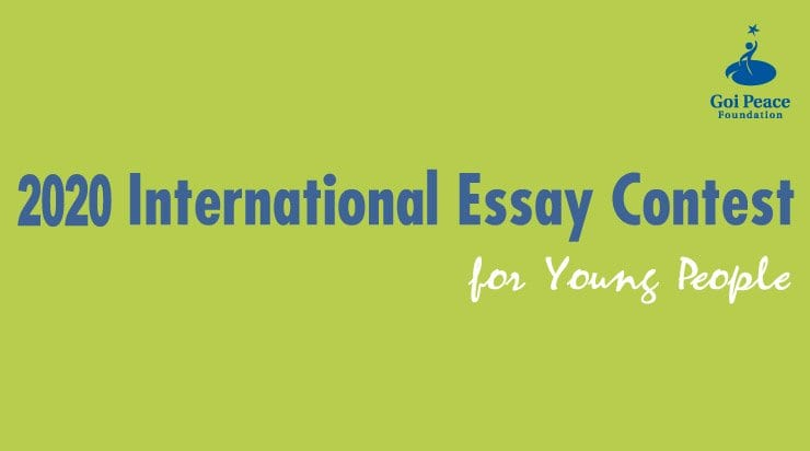 Goi Peace Foundation/UNESCO International Essay Contest 2020 for Young People (USD1,000+ Prize & Fully Funded to Japan)