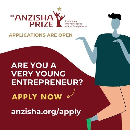 Anzisha Prize 2020 for Africa's top young Entrepreneurs ($USD 100,000 prize & all-expenses paid trip to South Africa)