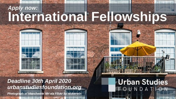Urban Studies Foundation International Fellowship 2020 for early to mid-career urban scholars from the Global South (Fully Funded)