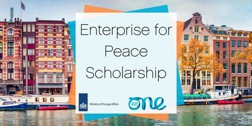 Dutch MFA/One Young World Enterprise for Peace Scholarship 2020 (Fully Funded to pre-Summit programme in The Hague, the Netherlands &  One Young World Summit in Munich, Germany)