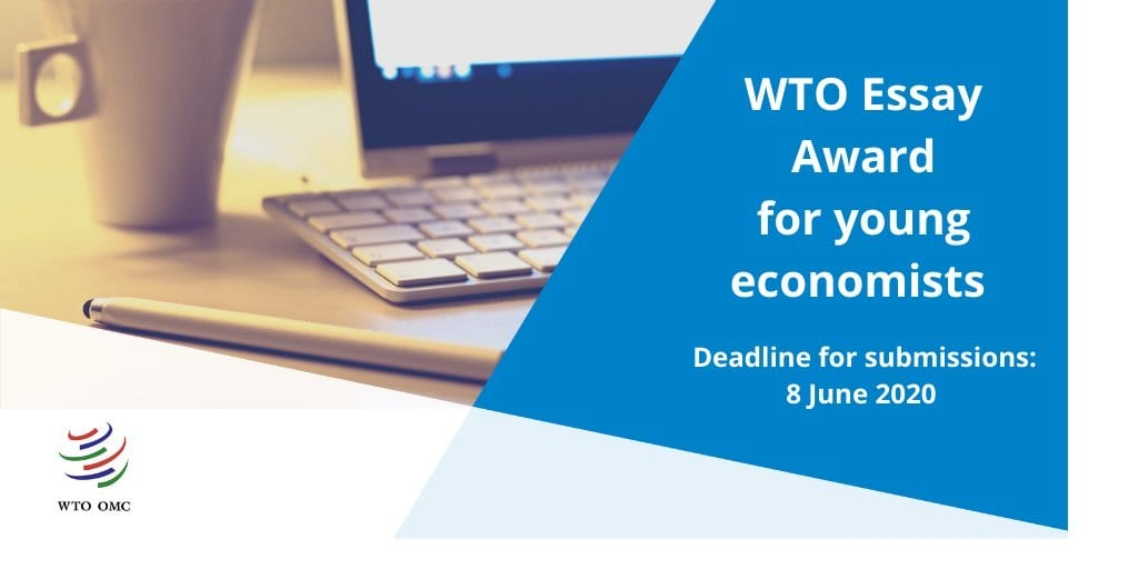 World Trade Organization (WTO) Essay Award 2020 for Young Economists (CHF 5,000 Prize & Funded to annual meeting of the European Trade Study Group in Ghent, Belgium)