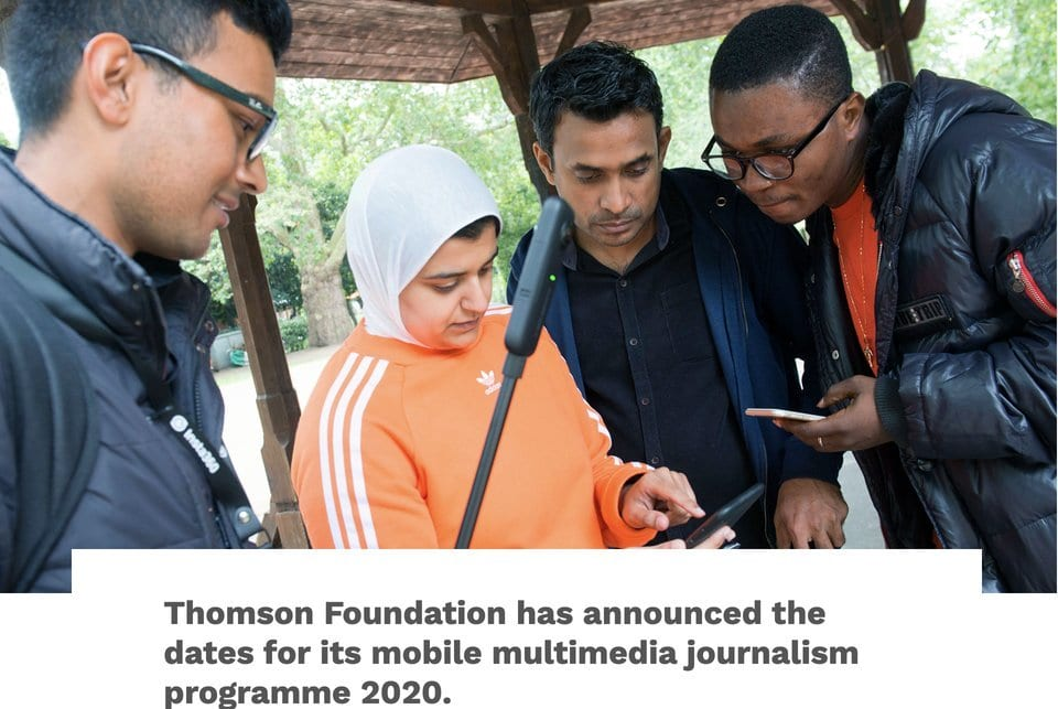 Thomson Foundation mobile multimedia journalism programme 2020 Summer Course  (Scholarships Available to attend course in London)