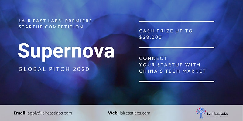 Lair East Labs' Supernova Global Pitch Competition 2020 for Outstanding Startups (Up to $28,000)