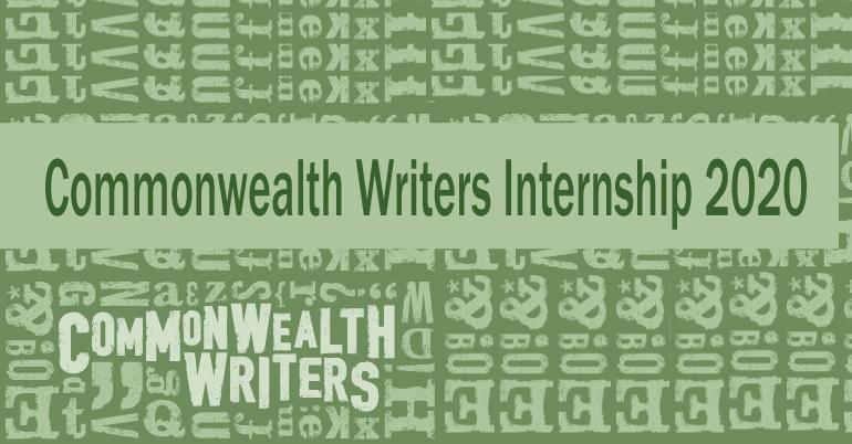 Commonwealth Writers Internship Program 2020 – London, UK (Paid position)