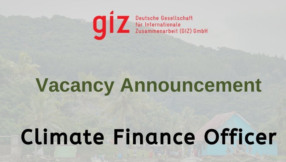 Hot Job: GIZ-CCCPIR is hiring a Climate Finance Officer