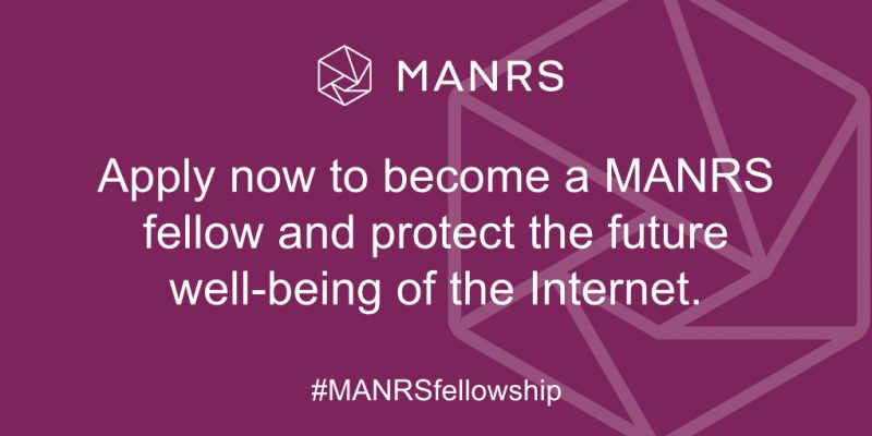 Mutually Agreed Norms for Routing Security (MANRS) Fellowship Program 2020 (Stipend available)