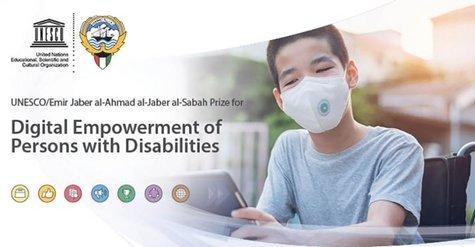 UNESCO/Emir Jaber Al Ahmad Al Jaber Al Sabah Prize 2020 for Digital Empowerment of Persons with Disabilities ( USD $ 40,000)