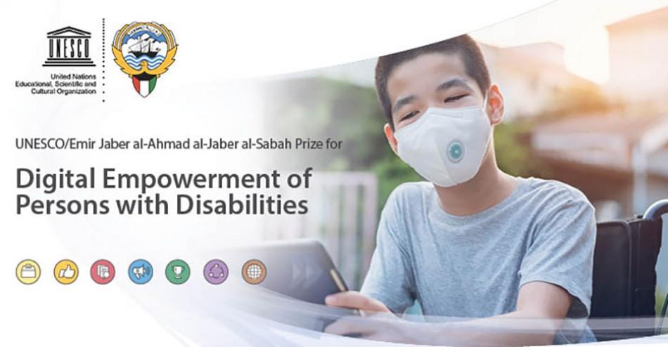 UNESCO/Emir Jaber Al Ahmad Al Jaber Al Sabah Prize 2020/2021 for Digital Empowerment of Persons with Disabilities (USD $40,000 prize)