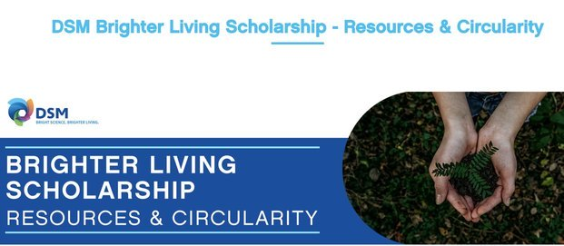 DSM: Brighter Living Scholarship – Resources & Circularity 2020 (Fully Funded to attend the 2021 One Young World Summit in Munich, Germany)