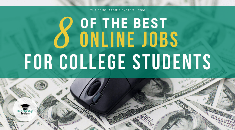 8 of the Best Online Jobs for College Students