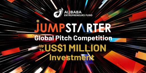 Alibaba Entrepreneurs Fund JUMPSTARTER 2021 Global Pitch Competition (Win up to US$1 million)