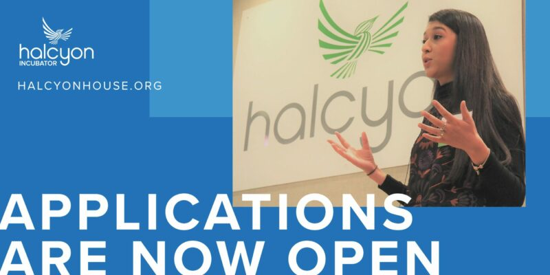 Halcyon Incubator Program – Spring 2021 for Early-stage Social Entrepreneurs ($10,000 stipend)