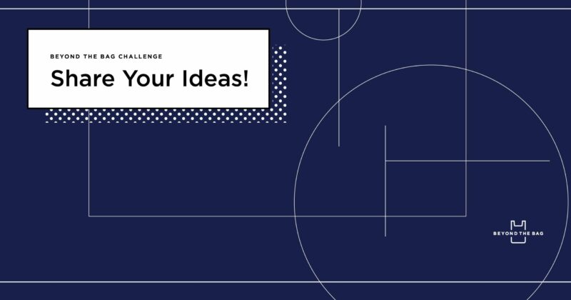 OpenIDEO Beyond the Bag Challenge 2020 (Up to $1 million in funding)