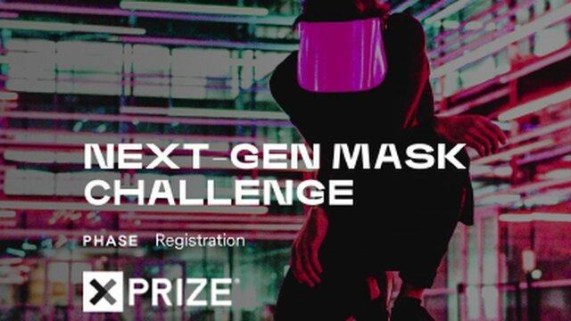XPRIZE Next-Gen Mask Challenge 2020 for Innovators worldwide ($1 million total prize)
