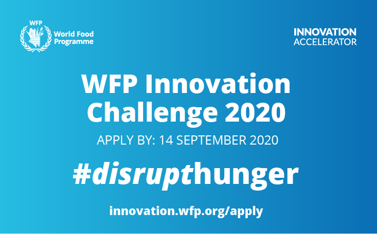 United Nations World Food Programme (WFP) Innovation Challenge 2020 (up to US $100,000)