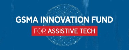 2020/2021 GSMA Innovation Fund for Assistive Tech for SMEs and social enterprises in Africa