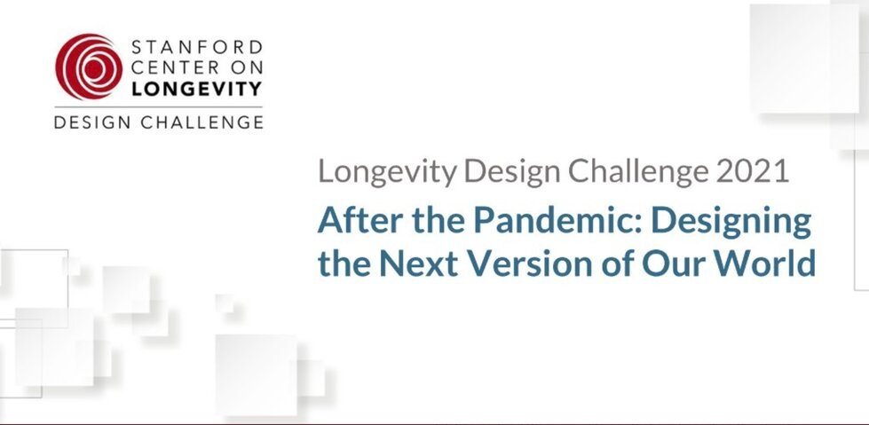 The Stanford Center on Longevity Design Challenge 2020 for students worldwide ($17,000 in Cash prizes)