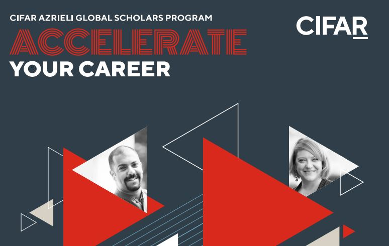 CIFAR Azrieli Global Scholars Program 2021-2023 for Early-career Researchers (Funded)