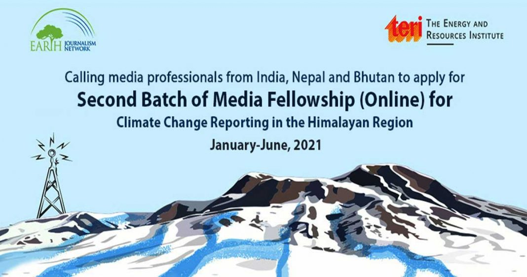 EJN/TERI Media Fellowship 2021 for Climate Change Reporting in the Himalayan Region