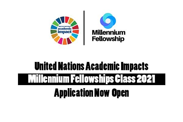 The United Nations Academic Impact/MCN Millennium Fellowship 2021 for emerging Leaders worldwide
