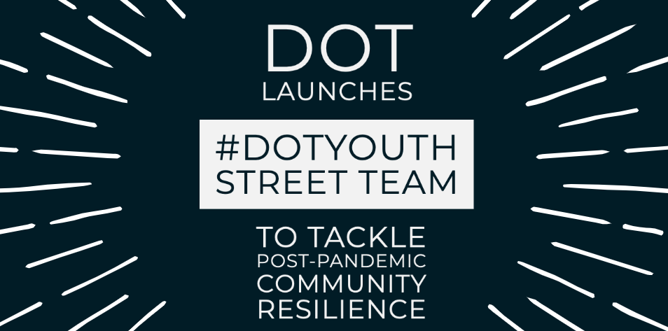 Call for Young People to join the #DOTYouth Street Team