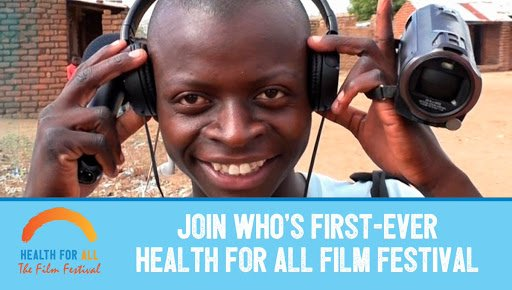 Call for entries: 2nd World Health Organization (WHO) Health for All Film Festival
