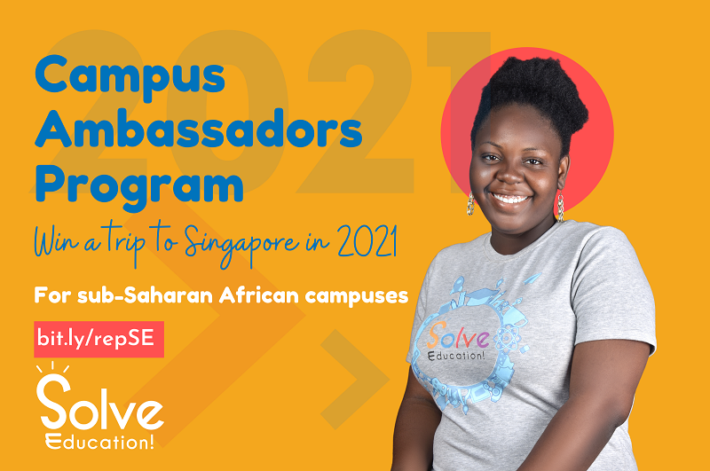 Solve Education! Campus Ambassador Program 2021 for African Students (Win a trip to Singapore)