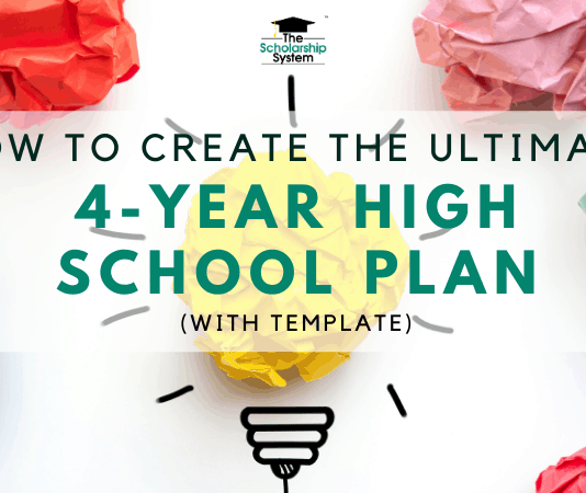 How to Create the Ultimate 4-Year High School Plan (with Template)