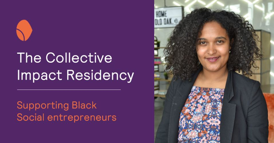 Collective Impact Residency Program 2021 for Black Social Entrepreneurs in the UK