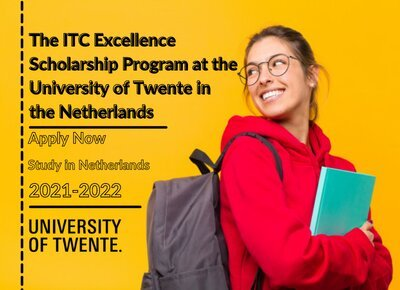 The ITC Excellence Scholarship Program 2021/2022 at the University of Twente in the Netherlands