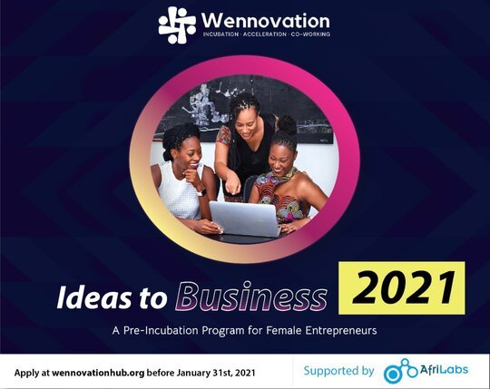 Wennovation Hub Ideas to Business (I2B) Program 2021 for female founders and businesses across Nigeria.