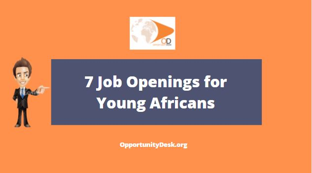 Job Alert: 7 Job Openings for Young Africans