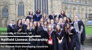 Durham University Hatfield Lioness Scholarship 2021/2022 for female Students from Developing Countries