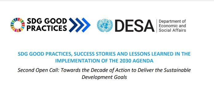 The United Nations Department of Economic and Social Affairs (UN DESA) Second Open Call for SDG Good Practices