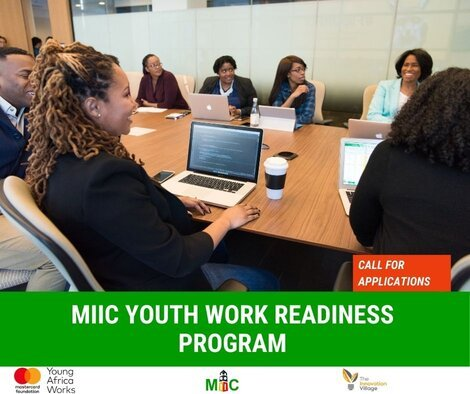 Makerere Innovation and Incubation Center (MIIC)- Youth Work Readiness Program – Cohort 2 for young Ugandans.
